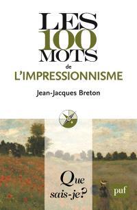 Les 100 mots de l'impressionnisme