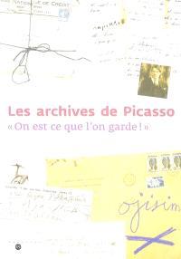 Les archives de Picasso : on est ce que l'on garde ! : expostion, Paris, Musée Picasso, 22 octobre 2003-19 janvier 2004