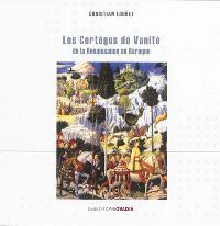 Les cortèges de vanité : de la Renaissance au Baroque