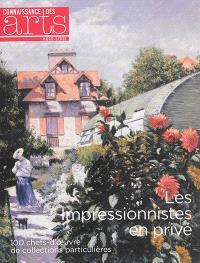 Les impressionnistes en privé : 100 chefs-d'oeuvre de collectionneurs