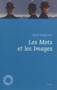 Les mots et les images : choix d'écrits