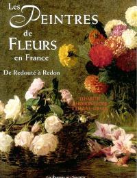 Les peintres de fleurs en France : de Redouté à Odilon Redon