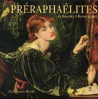 Les préraphaélites : de Rossetti à Burne-Jones