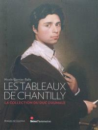 Les tableaux de Chantilly : la collection du duc d'Aumale