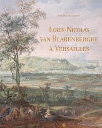 Louis-Nicolas van Blarenberghe à Versailles : les gouaches commandées par Louis XVI