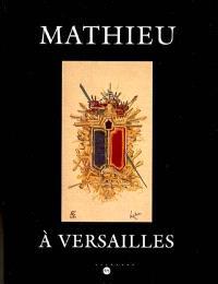 Mathieu à Versailles : château de Versailles, Petite Ecurie, 5 mai-2 juillet 2006