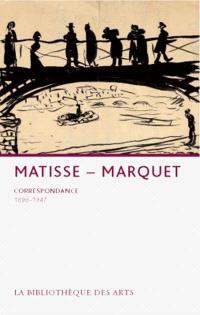 Matisse-Marquet : correspondance, 1898-1947