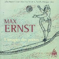 Max Ernst : l'imagier des poètes