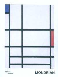 Mondrian : Paris, Centre Pompidou, Musée national d'art moderne, galerie I, 1er décembre 2010-21 mars 2011