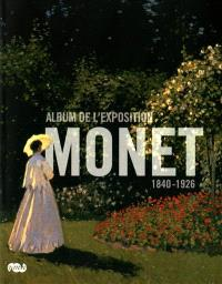 Monet : album de l'exposition : Galeries nationales, Grand Palais, Paris, 22 septembre 2010-24 janvier 2011