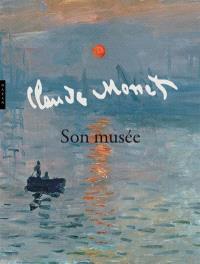 Monet : son musée : exposition, Paris, Musée Marmottan, 7 octobre 2010-20 février 2011