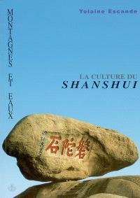 Montagnes et eaux, la culture du Shanshui