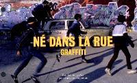 Né dans la rue : graffiti