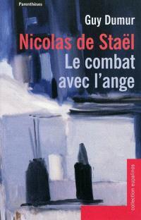 Nicolas de Staël, le combat avec l'ange
