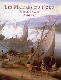 Peintures flamandes, hollandaises et allemandes du Musée Calvet, Avignon : catalogue raisonné