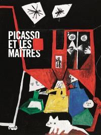 Picasso et les maîtres : exposition, Paris, Galeries nationales du Grand Palais, 8 octobre 2008-2 février 2009