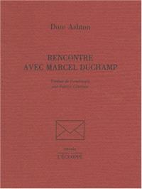 Rencontre avec Marcel Duchamp