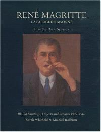 René Magritte : catalogue raisonné. Volume 3, Oil paintings : objects and bronzes 1949-1967