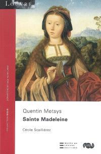 Sainte Madeleine, Quentin Metsys