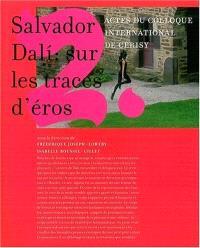Salvador Dali : sur les traces d'Eros