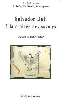 Salvador Dali à la croisée des savoirs