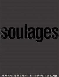 Soulages : 90 peintures sur toile, 90 peintures sur papier