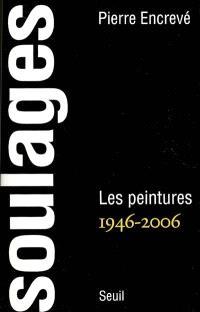 Soulages : les peintures, 1946-2006