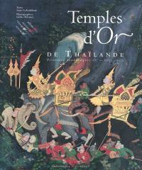 Temples d'or de Thaïlande : peintures boudhiques, XVe-XIXe siècle
