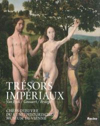 Trésors impériaux : Van Eyck, Gossaert, Bruegel, chefs-d'oeuvre du Kunsthistorisches Museum, Vienne