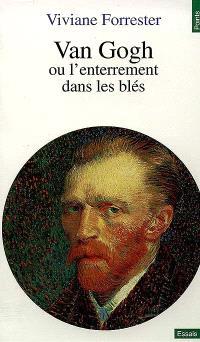 Van Gogh ou L'enterrement dans les blés