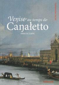 Venise au temps de Canaletto