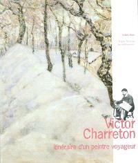 Victor Charreton : itinéraire d'un peintre voyageur : exposition, Musée de Bourgoin-Jallieu, 24 mai-30 nov. 2003