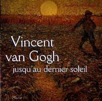 Vincent Van Gogh jusqu'au dernier soleil