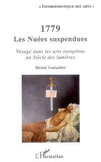 1779, les nuées suspendues : voyage dans les arts européens au siècle des lumières