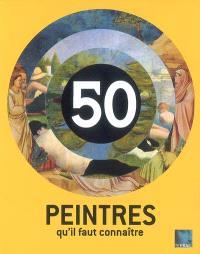 50 peintres qu'il faut connaître