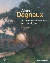Albert Dagnaux : entre impressionnisme et naturalisme