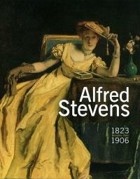 Alfred Stevens : 1823-1906, Bruxelles-Paris