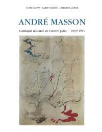 André Masson : catalogue raisonné de l'oeuvre peinte, 1918-1941