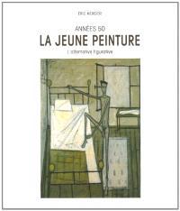 Années 50 : la jeune peinture et l'alternative figurative : dictionnaire illustré