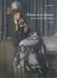 Antonio de La Gandara : un témoin de la Belle Epoque