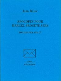 Apocopes pour Marcel Broodthaers : pop hap pub and Co