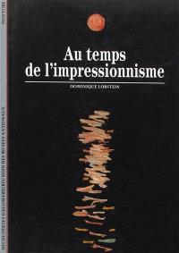 Au temps de l'impressionnisme : 1863-1886