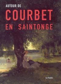 Autour de Courbet en Saintonge : exposition du 9 juin au 16 sept. 2007 au Musée de l'Echevinage, à Saintes