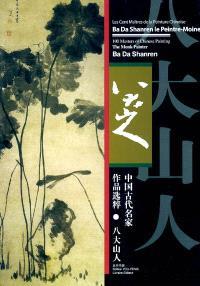 Ba Da Shanren le peintre-moine = The monk painter Ba Da Shanren
