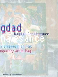 Bagdad renaissance : art contemporain en Irak : exposition, Galerie M, 8 oct-21 nov. 2003 = Bagdad renaissance : contemporary art in Irak