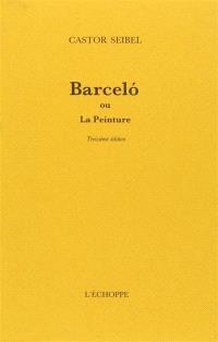 Barcelo : la peinture