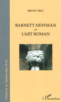 Barnett Newman et l'art roman : l'infini du visible