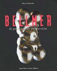 Bellmer : le principe de perversion