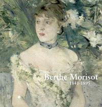 Berthe Morisot, 1841-1895 : exposition, Lille, Palais des beaux-arts, 10 mars-9 juin 2002 ; Martigny, Fondation Pierre Gianadda, 20 juin-19 novembre 2002