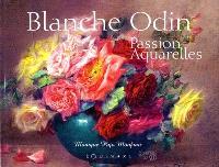Blanche Odin : passions aquarelles